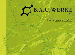 B.A.U. WERKE 201^4